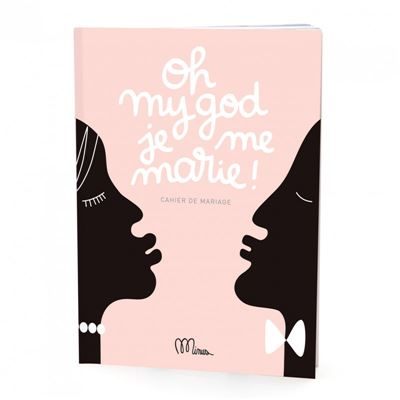 Cahier de Mariage - Oh my god Je me marie ! - Minus Editions