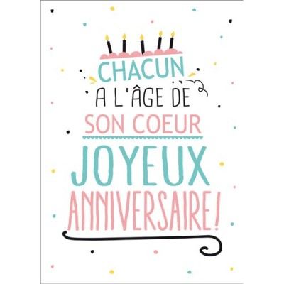 carte postale message anniversaire chacun l 39 age de son coeur kiub de l 39 atelier chez soi. Black Bedroom Furniture Sets. Home Design Ideas