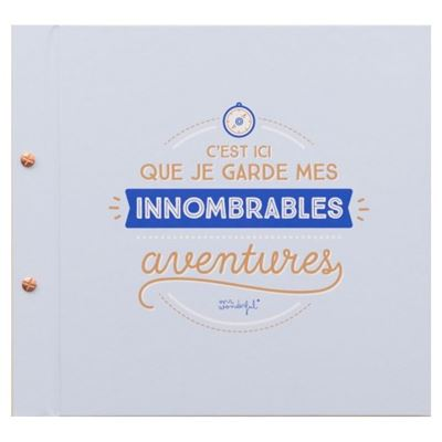 Album photo Ici je garde mes innombrables aventures Mr Wonderful
