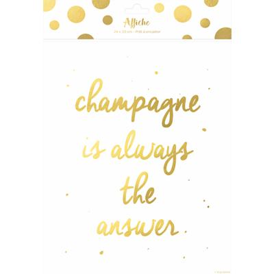 Affiche Champagne is Always the Answer 24 x 30 cm Blanc et Or